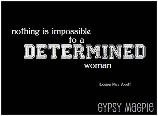 Determined Woman {Gypsy Magpie}