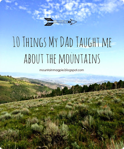 10-252520Things-252520My-252520Dad-252520Taught-252520Me-252520About-252520The-252520Mountains