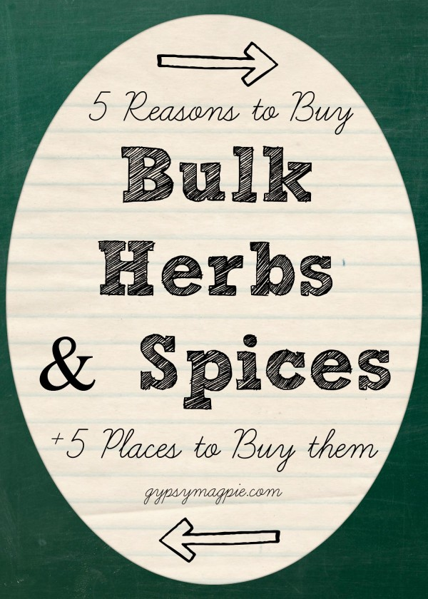 5 reasons to buy bulk herbs and spices plus 5 places to buy them {Gypsy Magpie}
