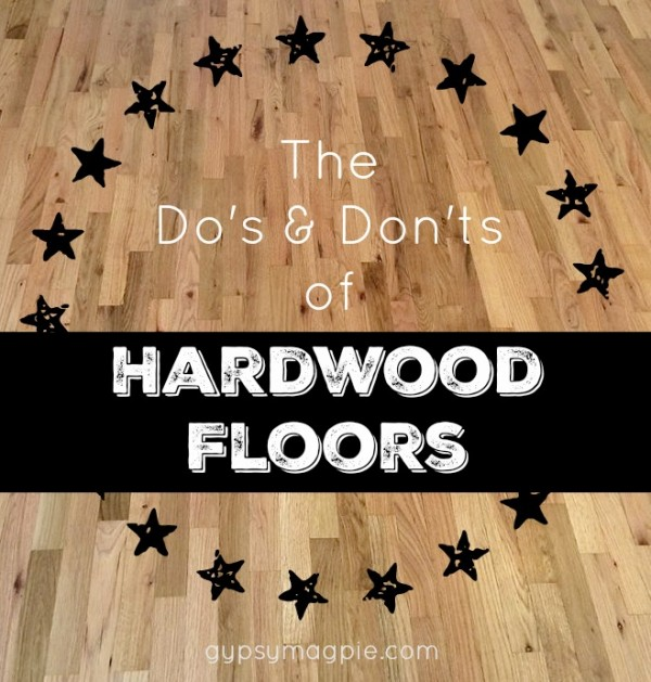 Gypsy Magpie's Insider Flooring Series: Part 1- How to Care for Hardwood Floors