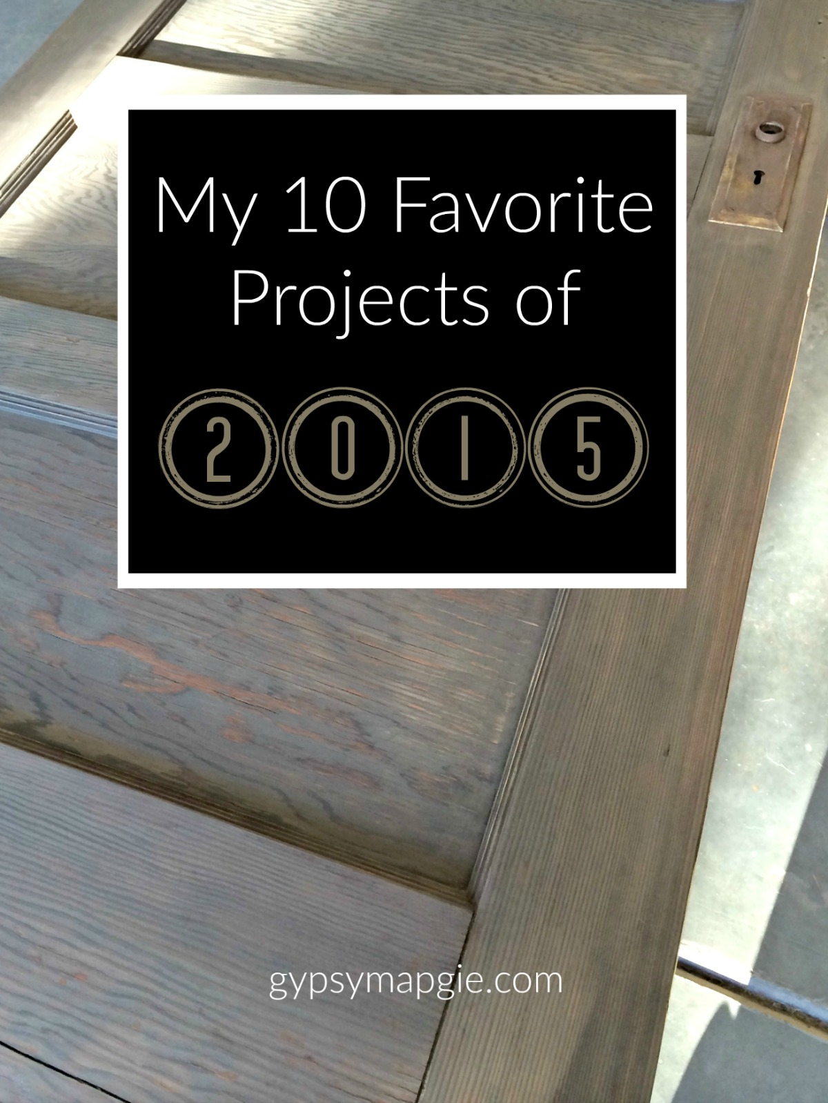 Sharing my 10 favorite projects of 2015, come see! | Gypsy Magpie