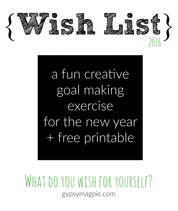 Wish List 2016 + Free Printable | Gypsy Magpie