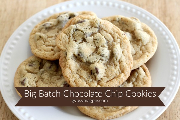 Big Batch Chocolate Chip Cookies   Gypsy Magpie
