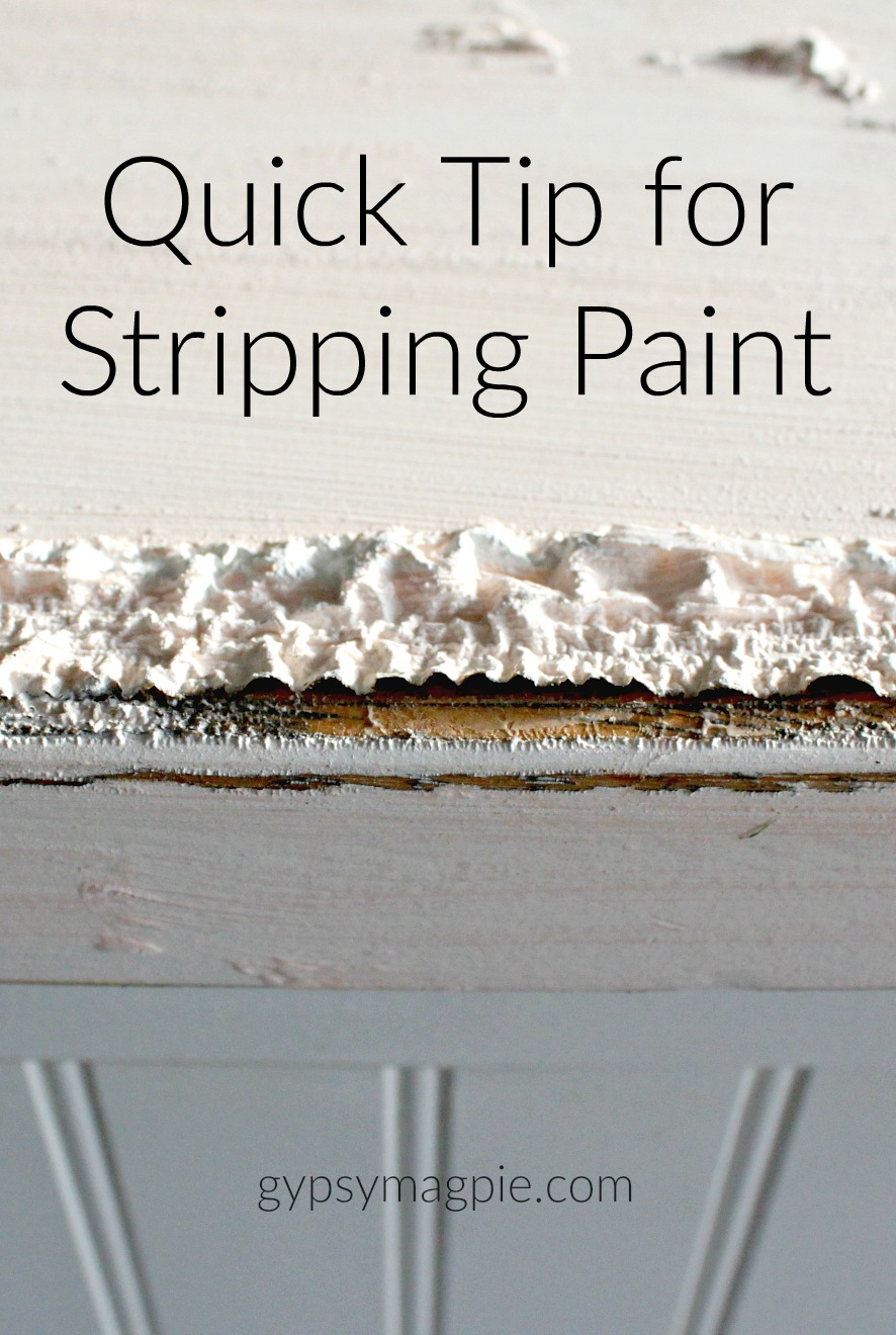 Here's a quick tip for making stripping paint a little easier | Gypsy Magpie