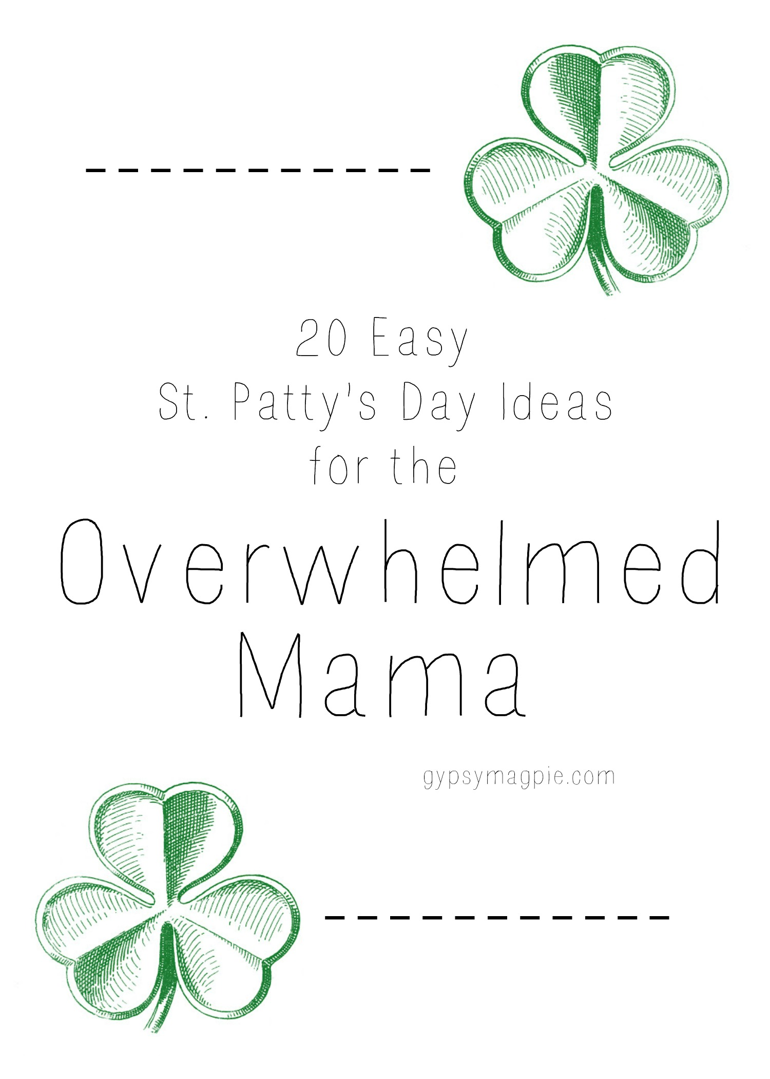 20 Easy St. Patty's Day Ideas for the Overwhelmed Mama | Gypsy Magpie