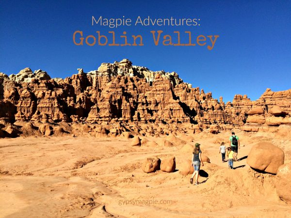 Magpie Adventures: Goblin Valley State Park | Gypsy Magpie