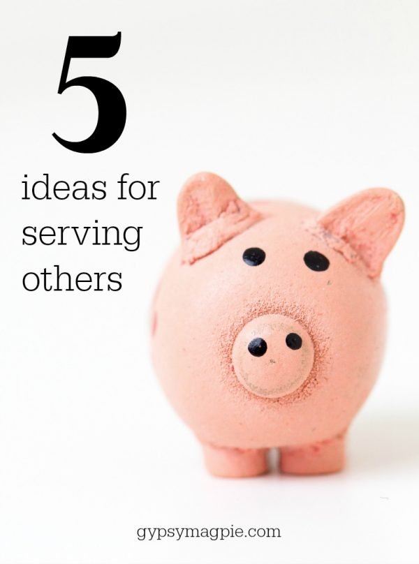 5 ideas for serving others | Gypsy Magpie