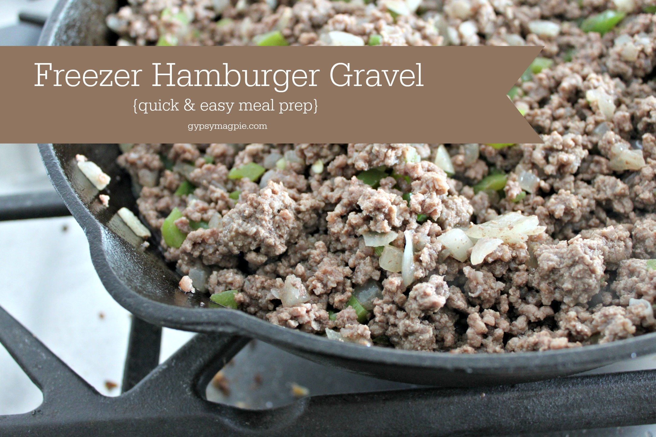 Prepping and freezing hamburger gravel makes meals a breeze! | Gypsy Magpie