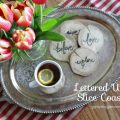 DIY Lettered Wood Slice Coasters. Quick, simple, and inexpensive!