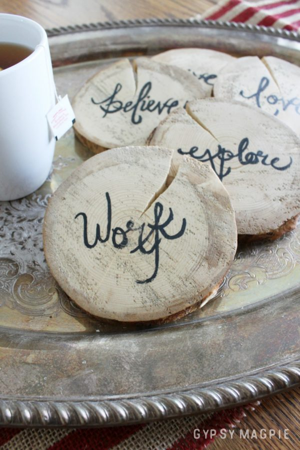These wood slice coasters couldn't be simpler to make. These words inspire me, but you could customize them any way you like!