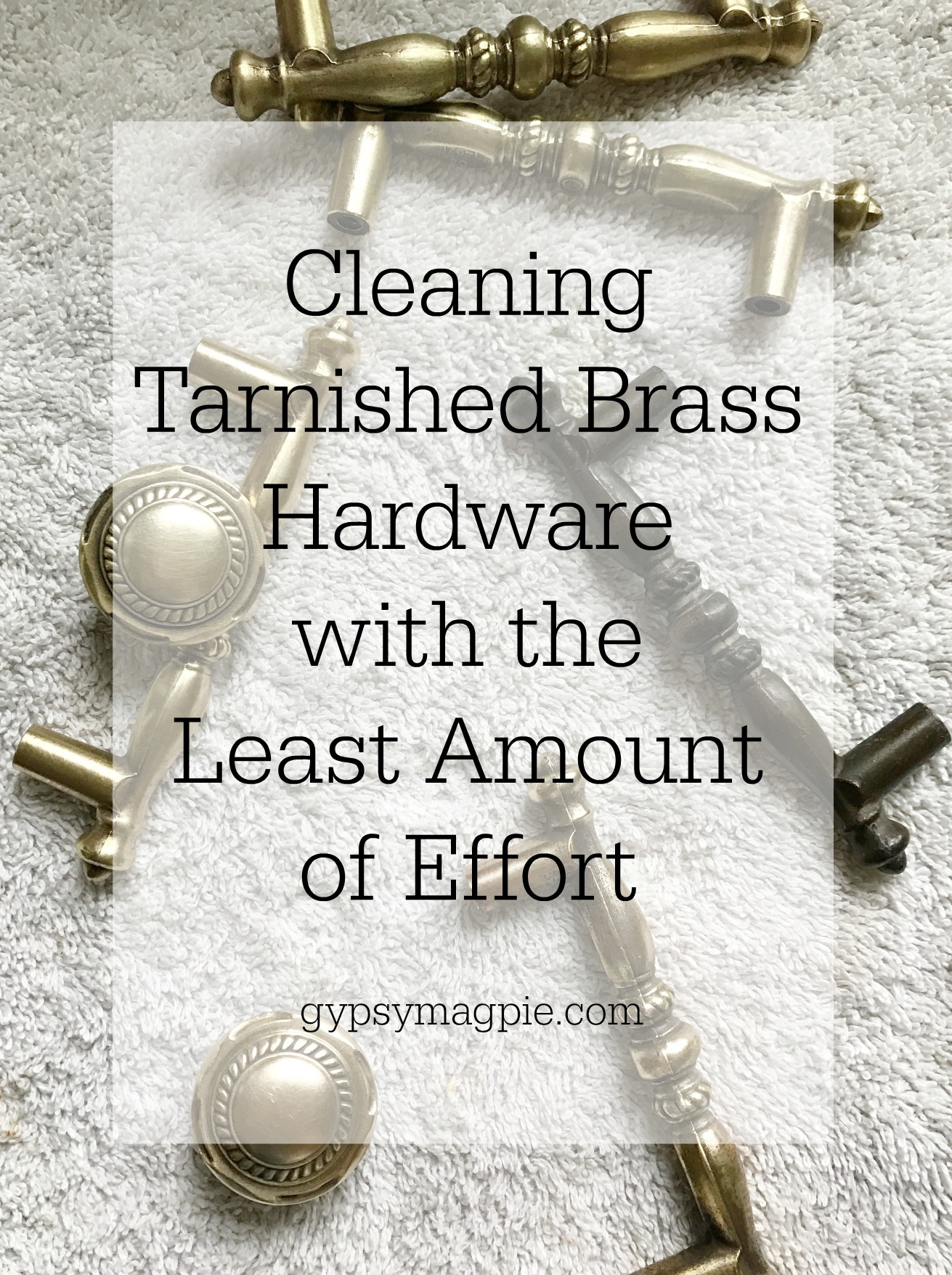 Want to know how to clean tarnished brass hardware with the least amount of effort? I experimented with 7 methods to find out! | Gypsy Magpie