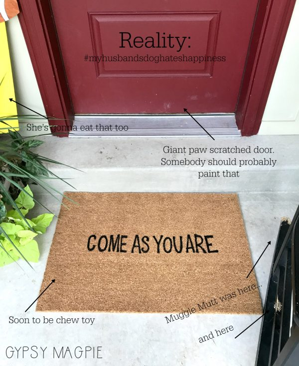 My Come As You Are doormat will quickly become a chew toy for my husband's mutt, but it's sure cute while it lasts! | Gypsy Magpie