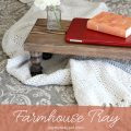 DIY Farmhouse Tray | Gypsy Magpie