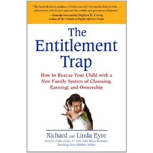 Richard and Linda Eyre's The Entitlement Trap