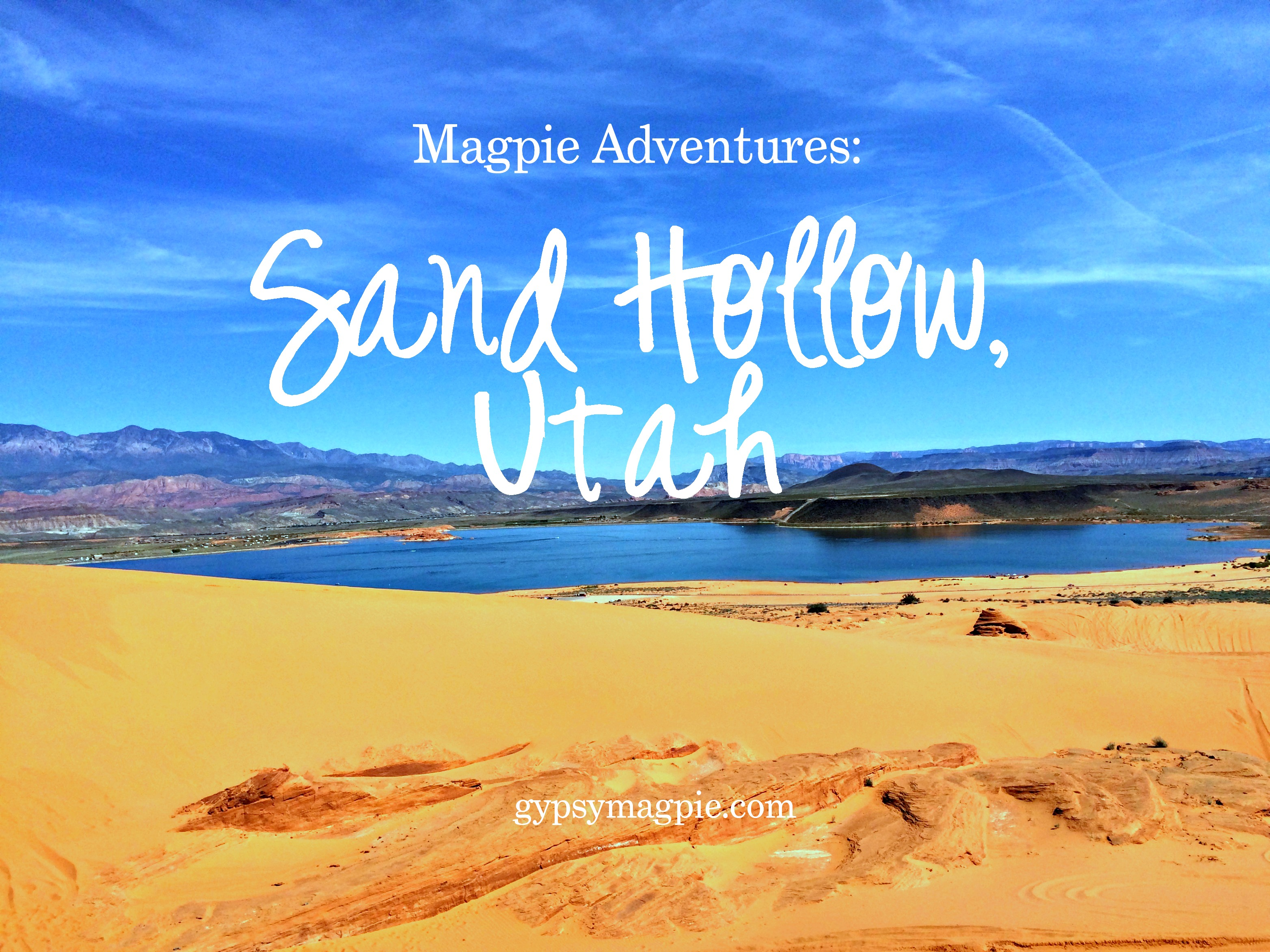 Magpie Adventures: Sand Hollow {Gypsy Magpie}