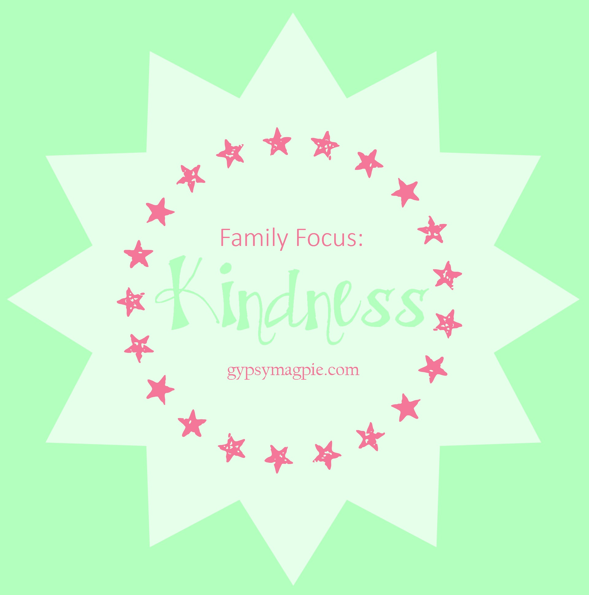 October's Family Focus: Kindness {Gypsy Magpie}