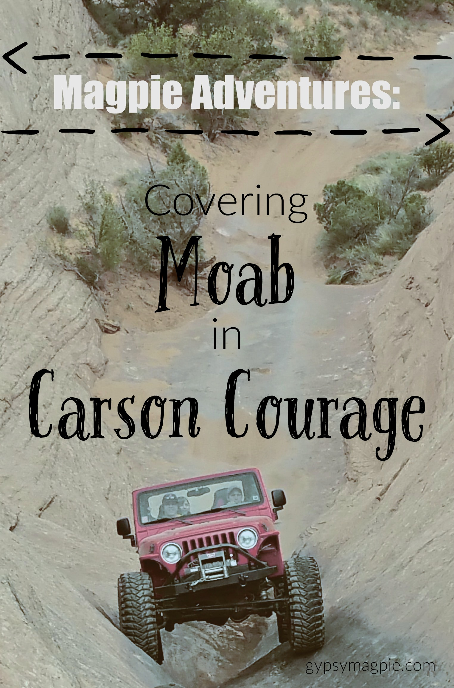 Magpie Adventures: Covering Moab in Carson Courage {Gypsy Magpie}