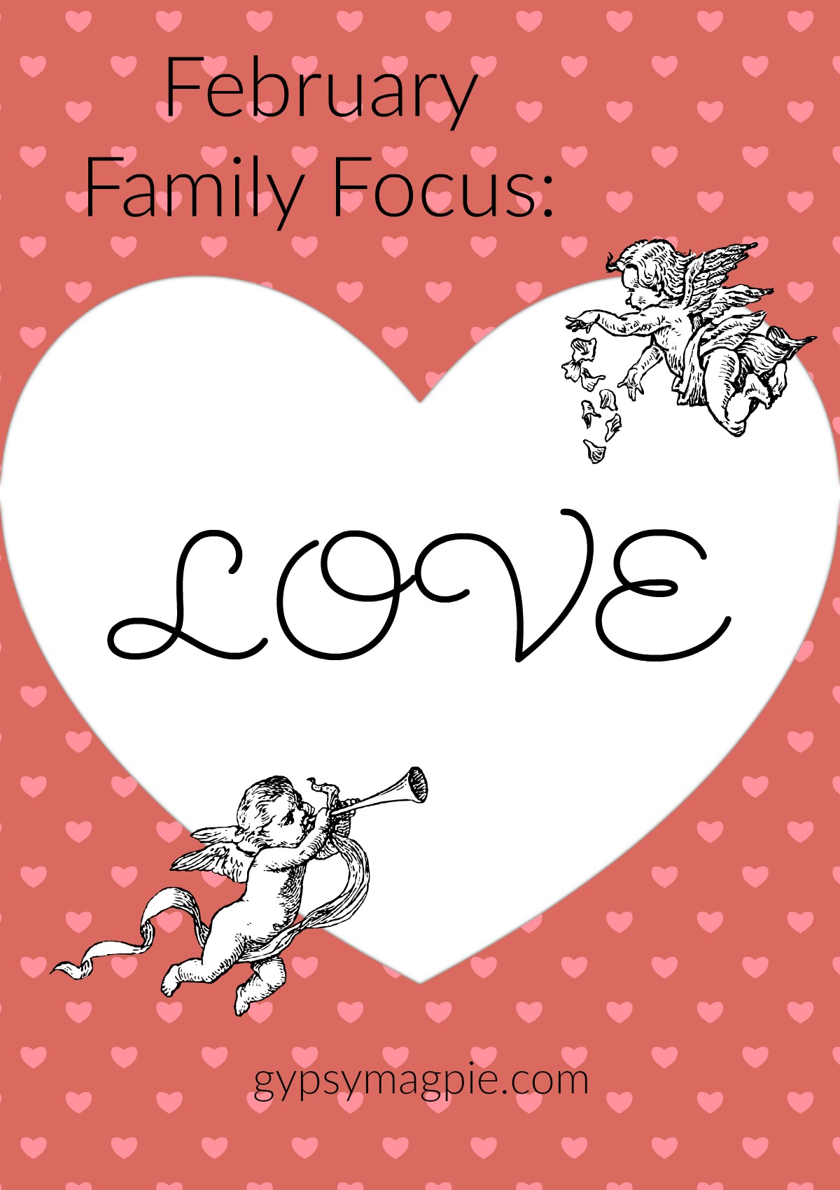 February Family Focus Love + Free Printable | Gypsy Magpie